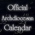 See our official archdiocesan calendar