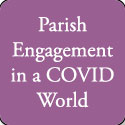 Parish Engagement in a COVID World