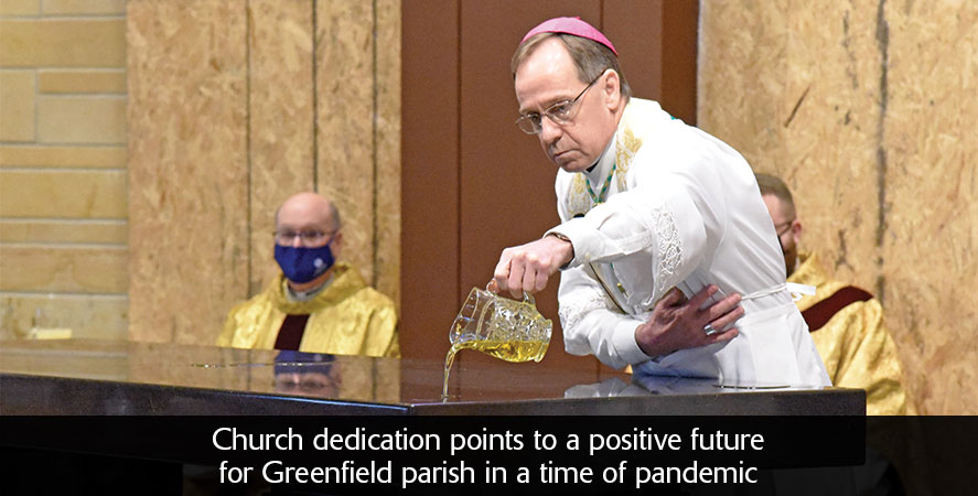 Church dedication points to a positive future for Greenfield parish in a time of pandemic