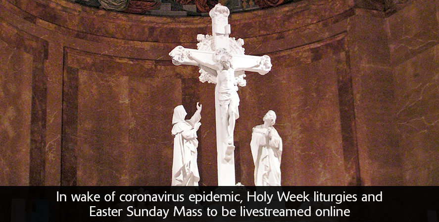 Holy Week and Easter Sunday Masses streaming