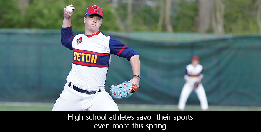 High school athletes savor their sports even more this spring